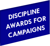 Discipline Awards for Campaigns